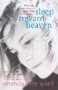 Cover-Bild zu Eyre Ward, Amanda: Sleep Toward Heaven (eBook)