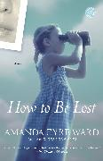 Cover-Bild zu Ward, Amanda Eyre: How to Be Lost