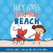 Cover-Bild zu Bailey, Catherine: Lucy Loves Sherman's Beach