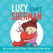 Cover-Bild zu Bailey, Catherine: Lucy Loves Sherman