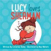 Cover-Bild zu Bailey, Catherine: Lucy Loves Sherman (eBook)