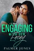 Cover-Bild zu Jones, Palmer: Engaging with Her Enemy (A Southern Kind of Love, #4) (eBook)
