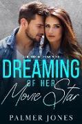 Cover-Bild zu Jones, Palmer: Dreaming of Her Movie Star (A Southern Kind of Love, #3) (eBook)