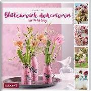 Cover-Bild zu Schinckel, Evelyn: Blütenreich dekorieren im Frühling