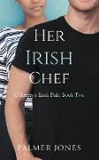 Cover-Bild zu Jones, Palmer: Her Irish Chef (O'Keeley's Irish Pub, #2) (eBook)