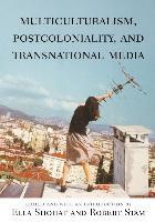 Cover-Bild zu Shohat, Ella (Hrsg.): Multiculturalism, Postcoloniality, and Transnational Media