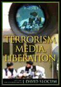 Cover-Bild zu Slocum, J. David (Hrsg.): Terrorism, Media, Liberation