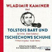 Cover-Bild zu Tolstois Bart und Tschechows Schuhe (Audio Download) von Kaminer, Wladimir