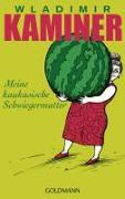 Cover-Bild zu Meine kaukasische Schwiegermutter von Kaminer, Wladimir