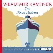Cover-Bild zu Die Kreuzfahrer (Audio Download) von Kaminer, Wladimir