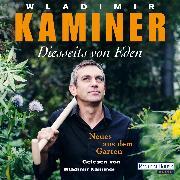 Cover-Bild zu Diesseits von Eden - Neues aus dem Garten (Audio Download) von Kaminer, Wladimir