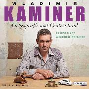 Cover-Bild zu Liebesgrüße aus Deutschland (Audio Download) von Kaminer, Wladimir