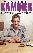 Cover-Bild zu Liebesgrüße aus Deutschland (eBook) von Kaminer, Wladimir