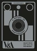 Cover-Bild zu A History of Photography von V&A Publishing (Geschaffen)