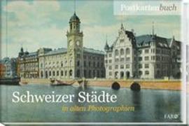 Cover-Bild zu Schweizer Städte in alten Photographien von Haefeli, Alfred