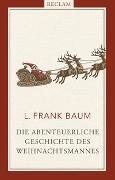 Cover-Bild zu Baum, L. Frank: Die abenteuerliche Geschichte des Weihnachtsmannes