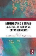 Cover-Bild zu Remembering German-Australian Colonial Entanglements von Eckstein, Lars (Hrsg.)