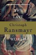 Cover-Bild zu Ransmayr, Christoph: The Last World