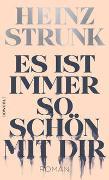 Cover-Bild zu Strunk, Heinz: Es ist immer so schön mit dir