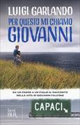 Cover-Bild zu Garlando, Luigi: Per questo mi chiamo Giovanni