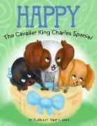 Cover-Bild zu Clancy, Kathleen Mary: Happy: The Cavalier King Charles Spaniel