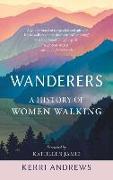 Cover-Bild zu Andrews, Kerri: Wanderers: A History of Women Walking