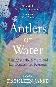 Cover-Bild zu Jamie, Kathleen (Hrsg.): Antlers of Water
