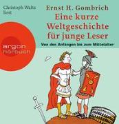 Cover-Bild zu Gombrich, Ernst H.: Eine kurze Weltgeschichte für junge Leser: Von den Anfängen bis zum Mittelalter