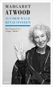 Cover-Bild zu Aus dem Wald hinausfinden von Atwood, Margaret (Interviewpartner)
