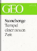 Cover-Bild zu eBook Stonehenge: Tempel einer neuen Zeit (GEO eBook Single)