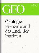 Cover-Bild zu eBook Ökologie: Pestizide und das Ende der Insekten (GEO eBook Single)
