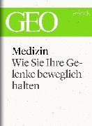 Cover-Bild zu eBook Medizin: Wie Sie Ihre Gelenke beweglich halten (GEO eBook Single)