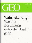 Cover-Bild zu eBook Wahrnehmung: Warum Berührung unter die Haut geht (GEO eBook Single)