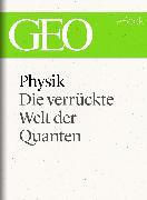 Cover-Bild zu eBook Physik: Die verrückte Welt der Quanten (GEO eBook Single)