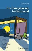 Cover-Bild zu Rechsteiner, Rudolf: Die Energiewende im Wartesaal