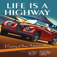 Cover-Bild zu Holmstrom, Darwin (Hrsg.): Life Is a Highway: A Century of Great Automotive Writing