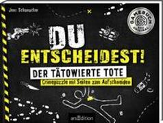 Cover-Bild zu Schumacher, Jens: Du entscheidest! Der tätowierte Tote. Crimepuzzle mit Seiten zum Aufschneiden
