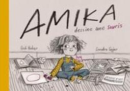 Cover-Bild zu Huber Godi, Gujer Sandra: Amika dessine une souris