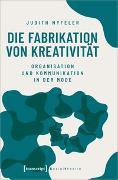 Cover-Bild zu Die Fabrikation von Kreativität