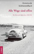 Cover-Bild zu Schwarzenbach, Annemarie: Ausgewählte Werke von Annemarie Schwarzenbach / Alle Wege sind offen