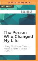 Cover-Bild zu Clinton, Hillary Rodham: The Person Who Changed My Life: Prominent People Recall Their Mentors