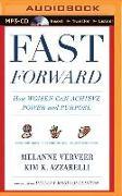 Cover-Bild zu Verveer, Melanne: Fast Forward: How Women Can Achieve Power and Purpose