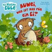 Cover-Bild zu Weber, Susanne: Die kleine Eule. Auwei, was ist das für ein Ei?