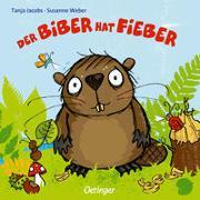Cover-Bild zu Weber, Susanne: Der Biber hat Fieber