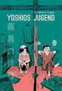 Cover-Bild zu Tsuge, Yoshiharu: Yoshios Jugend