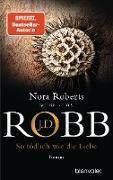 Cover-Bild zu So tödlich wie die Liebe (eBook) von Robb, J. D.