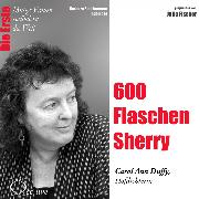 Cover-Bild zu 600 Flaschen Sherry - Die Hofpoetin Carol Ann Duffy (Audio Download) von Sichtermann, Barbara
