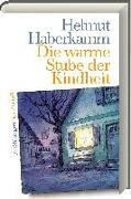 Cover-Bild zu Haberkamm, Helmut: Die warme Stube der Kindheit