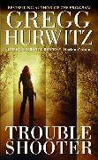 Cover-Bild zu Hurwitz, Gregg: Troubleshooter