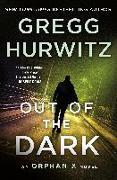Cover-Bild zu Hurwitz, Gregg: Out of the Dark: An Orphan X Novel